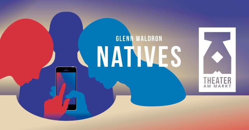 NATIVES von Glenn Waldron (ab 12 Jahre)